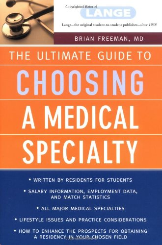 The Ultimate Guide to Choosing a Medical Specialty 9780071410526