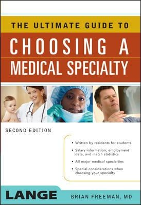 The Ultimate Guide to Choosing a Medical Specialty 9780071479417