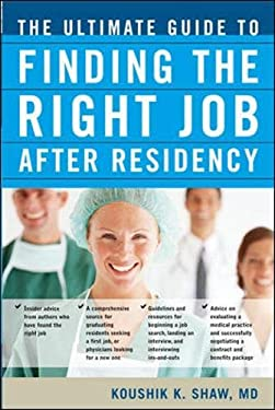 The Ultimate Guide to Finding the Right Job After Residency 9780071461139