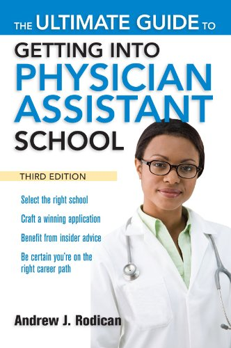 The Ultimate Guide to Getting Into Physician Assistant School 9780071639736