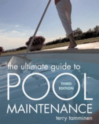 The Ultimate Guide to Pool Maintenance 9780071470179