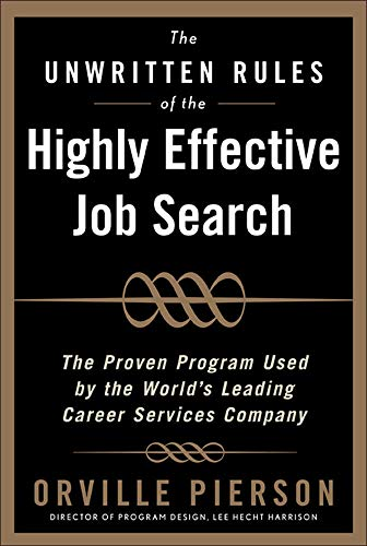 The Unwritten Rules of the Highly Effective Job Search: Land a Job You Love Using the Methods Top Career Professionals Teach Their Private Clients 9780071464048