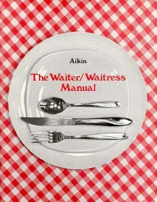 The Waiter/Waitress Manual