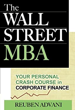 The Wall Street MBA: Your Personal Crash Course in Corporate Finance 9780071470087