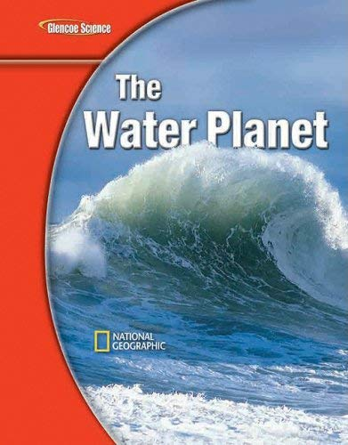 Glencoe Science Modules: Earth Science, the Water Planet, Student Edition 9780078778261