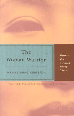 The Woman Warrior: Memoirs of a Girlhood Among Ghosts 9780072435191