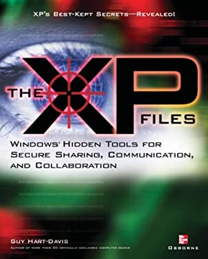 The XP Files: Windows Hidden Tools for Secure Sharing, Communication, and Collaboration 9780072224016