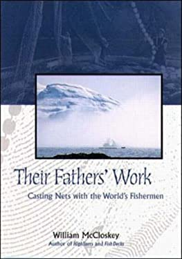 Their Fathers' Work: Casting Nets with the World's Fishermen 9780070453470