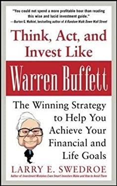Think, ACT, and Invest Like Warren Buffett: The Winning Strategy to Help You Achieve Your Financial and Life Goals 9780071809955