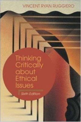 Thinking Critically about Ethical Issues 9780072831887