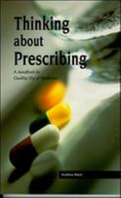 Thinking about Prescribing: A Handbook for Quality Use of Medicine 9780074707692