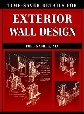 time saver details for exterior wall design by fred nashed
