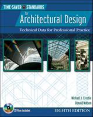 Time-Saver Standards for Architectural Design: Technical Data for Professional Practice [With CDROM] 9780071432054