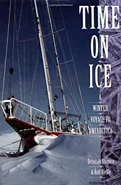 Time on Ice: A Winter Voyage to Antarctica 9780070063990