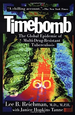 Timebomb: The Global Epidemic of Multi-Drug Resistant Tuberculosis 9780071359245