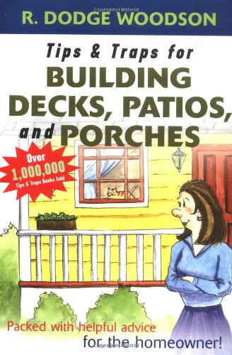 Tips & Traps for Building Decks, Patios, and Porches 9780071450423