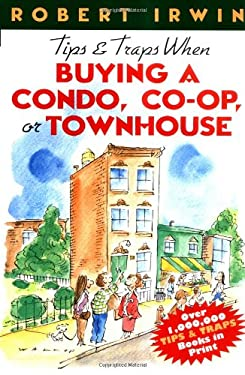 Tips and Traps When Buying a Condo, Co-Op, or Townhouse 9780071348485