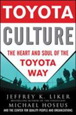 Toyota Culture: The Heart and Soul of the Toyota Way 9780071492171