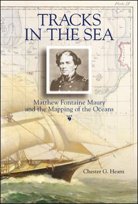 Tracks in the Sea: Matthew Fontaine Maury and the Mapping of the Oceans 9780071368261