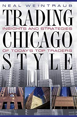 Trading Chicago Style: Secrets of Today's Top Traders 9780070696327