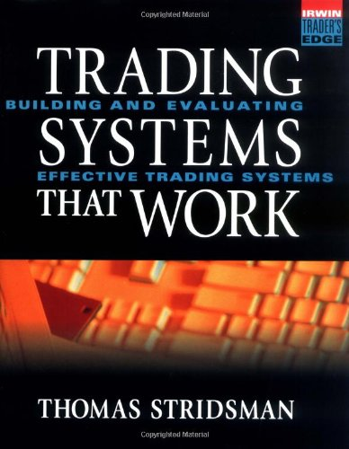 Tradings Systems That Work: Building and Evaluating Effective Trading Systems 9780071359801