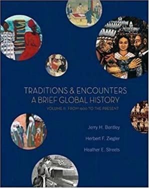 Traditions & Encounters: A Brief Global History, Volume II: From 1500 to the Present 9780073207032