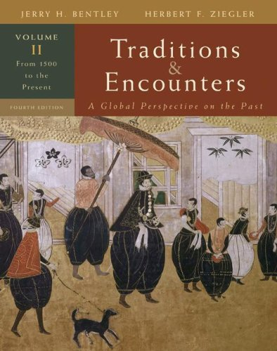 Traditions and Encounters Volume 1 From the Beginning to 1500 (History) by Bentley