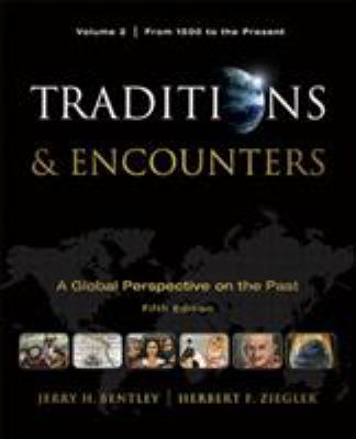 Traditions & Encounters, Volume II: A Global Perspective on the Past: From 1500 to the Present 9780077368036