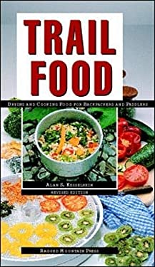 Trail Food: Drying and Cooking Food for Backpacking and Paddling 9780070344365