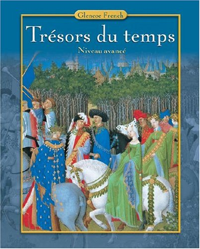 Tresors Du Temps: Niveau Avance 9780078606557
