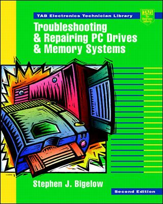 Troubleshooting and Repairing PC Drives and Memory Systems 9780070063853