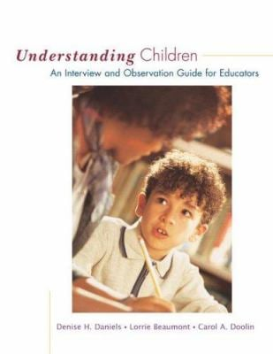 Understanding Children: An Interview and Observation Guide for Educators 9780073378572