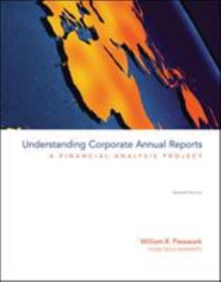 Understanding Corporate Annual Reports: A Financial Analysis Project - 7th Edition