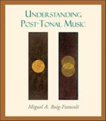 Understanding Post-Tonal Music 9780072936247