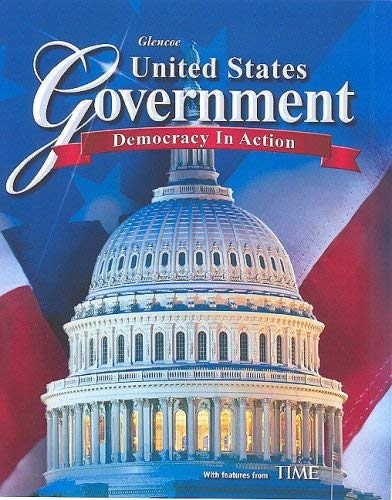 United States Government: Democracy in Action 9780078799822