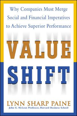 Value Shift: Why Companies Must Merge Social and Financial Imperatives to Achieve Superior Performance 9780071382397