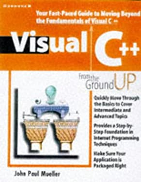 Visual C++ from the Ground Up 9780078823077