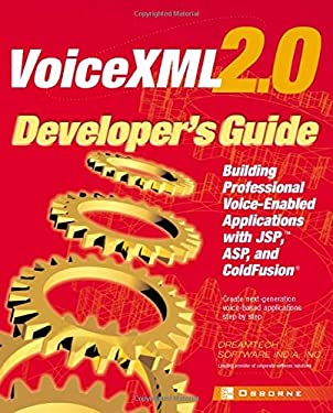 VoiceXML 2.0 Developer's Guide: Building Professional Voice Enabled Applications with JSP, ASP & Coldfusion 9780072224580