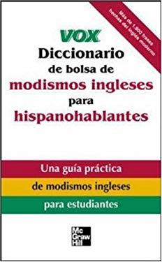 Vox Diccionario de Bolsa de Modismos Ingleses Para Hispanohablantes 9780071440042