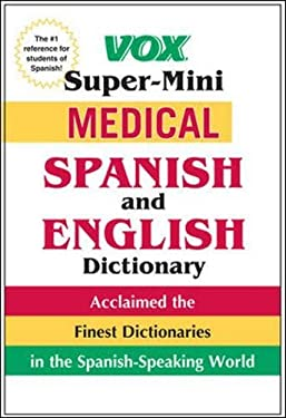Vox Super-Mini Medical Spanish and English Dictionary 9780071788632