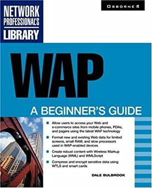WAP: A Beginner's Guide 9780072129564