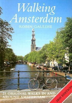 Walking Amsterdam: Twenty-Five Original Walks in and Around Amsterdam 9780071388665