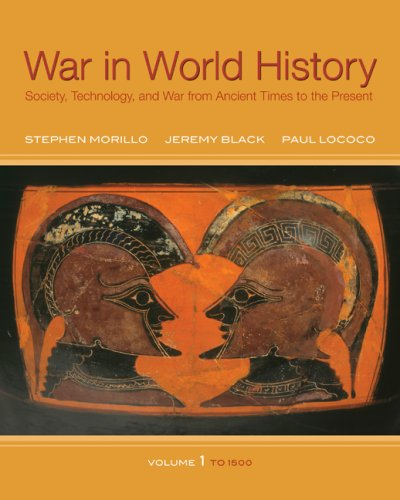 War in World History, Volume 1: Society, Technology, and War from Ancient Times to the Present: To 1500 9780070525849