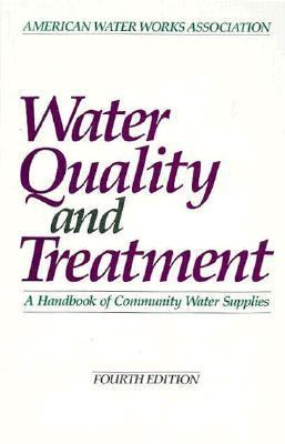 Water Quality and Treatment: A Handbook of Community Water Supplies