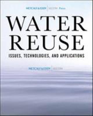 Water Reuse: Issues, Technologies, and Applications 9780071459273