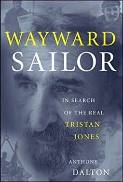 Wayward Sailor: In Search of the Real Tristan Jones 9780071402514