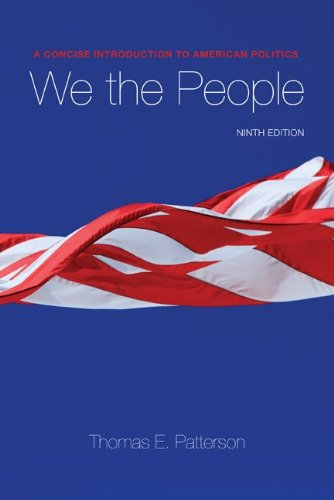 We the People: A Concise Introduction to American Politics 9780073379067