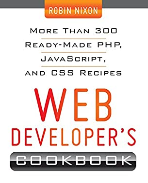 Web Developer's Cookbook: More Than 300 Read-Made PHP, JavaScript, and CSS Recipes 9780071794312