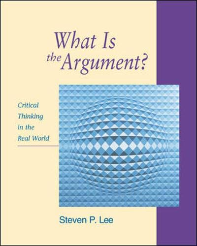 What Is the Argument?: Critical Thinking in the Real World [With Access to Powerweb Card]