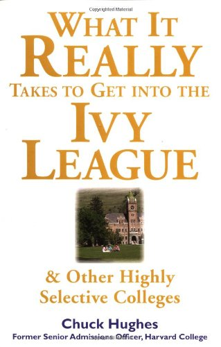 What It Really Takes to Get Into Ivy League & Other Highly Selective Colleges 9780071412599
